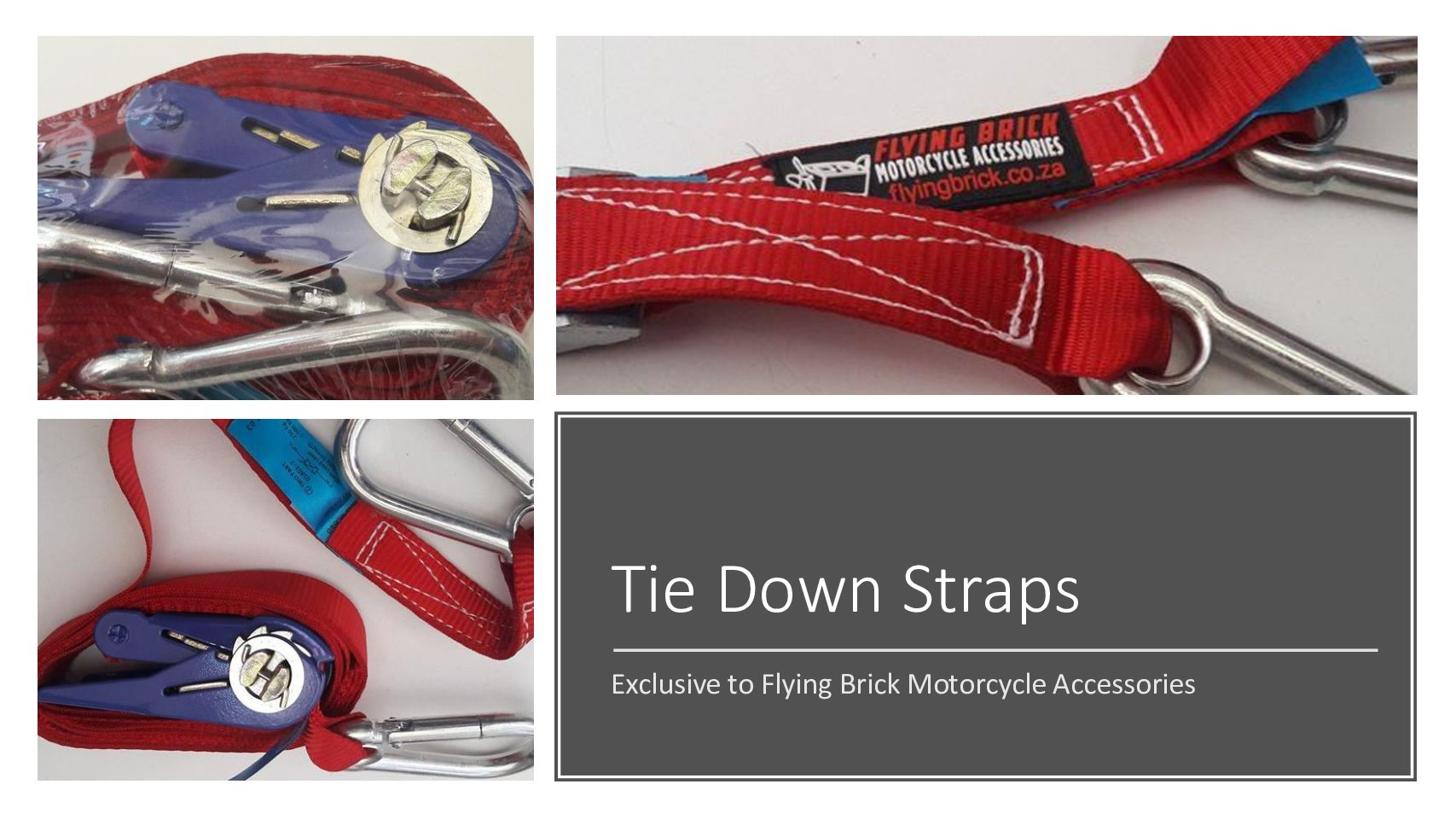Flying Brick Tie-Down Straps – something NEW!